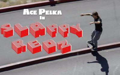Ace Pelka Drops a Strictly Slappy Part